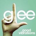 Glee - Good Vibrations